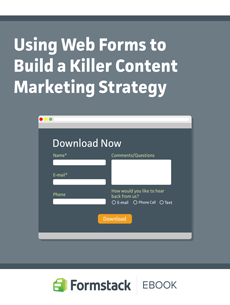Using Web Forms to Build a Killer Content Marketing Strategy