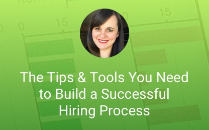 The Tips & Tools You Need to Build a Successful Hiring Process thumb