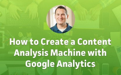 How to Create a Content Analysis Machine with Google Analytics thumbnail