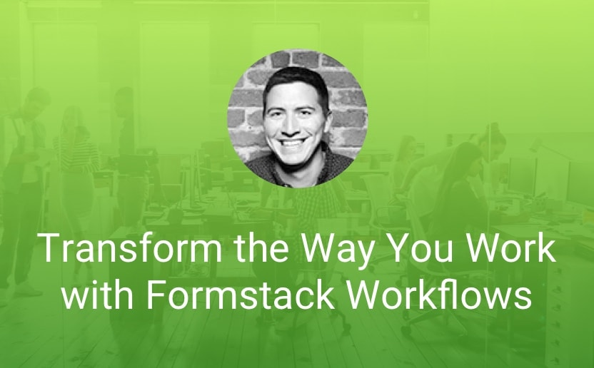 Transform the Way You Work with Formstack Workflows